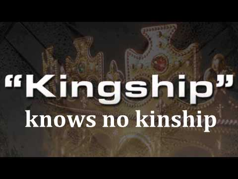 Kingship-knows-no-kinship